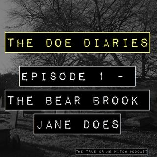 Doe Diaries #1 - The Bear Brook Jane Does