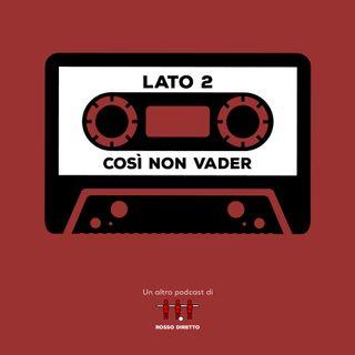 Lato Due - Così non Vader