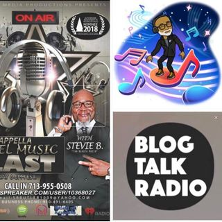 Stevie B's Acappella Gospel Music Blast - (Episode 140)