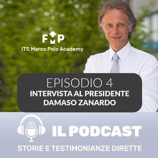 Ep.4 - ITS Marco Polo Academy - Dialogo con Damaso Zanardo, Presidente ITS Marco Polo Academy