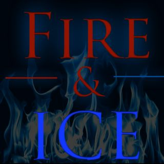 Fire And Ice Ep. 5