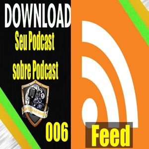 Download Podcast 006: Feed