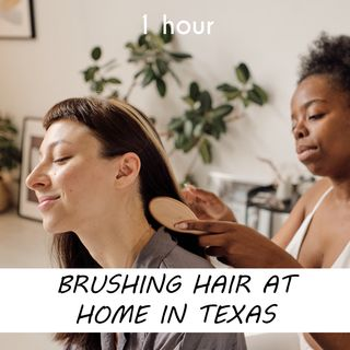 Brushing Hair at Home In Texas | 1 hour HAIRDRESSER Sound Podcast | White Noise | ASMR sounds for deep Sleep | Relax | Meditation | Colicky