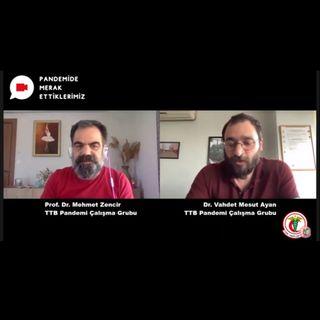 Pandemide Merak Ettiklerimiz #5 - Prof. Dr. Mehmet Zencir ile İktidarın 'Kontrollü Açılma' Kararları