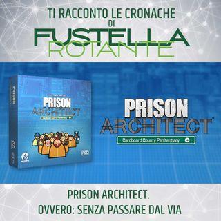 Prison Architect. Ovvero: Senza passare dal Via