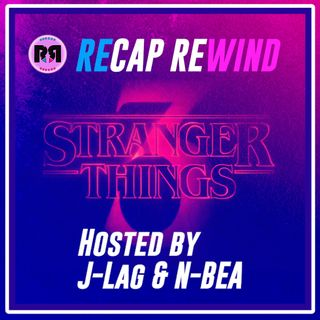 All Things Stranger Things Season 3 // Recap Rewind