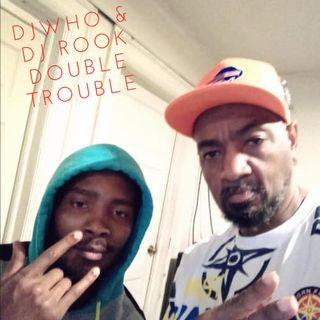 Saturday Mixdown with Dj WHO and Dj Rook - Double Trouble