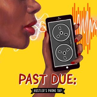 Past Due: Hustler's Phone Tap (with Lysz Flo)