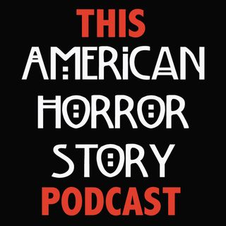 This American Horror Story Podcast