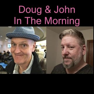 Doug and John in the Morning april 26