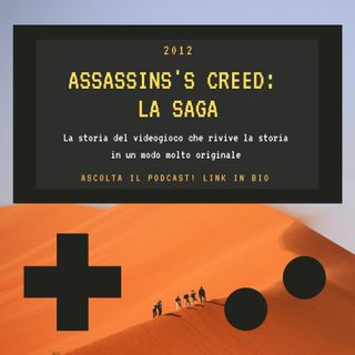 ASSASSIN'S CREED: la saga - 2012 - puntata 32