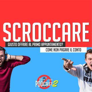 Podcast #26: SCROCCARE