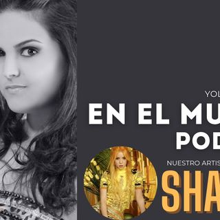 En el Mundo Podcast - Especial Artista de la Semana: SHAKIRA