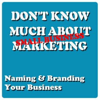 Naming & Branding Your Business