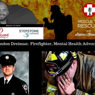 Brandon Dreiman- Firefighter, Mental Health Advocate