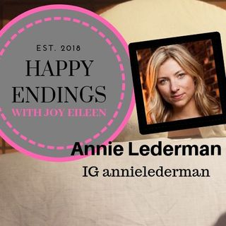 Happy Endings with Joy Eileen: Annie Lederman