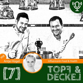 Topf & Deckel Folge 7 mit Antje Hügel