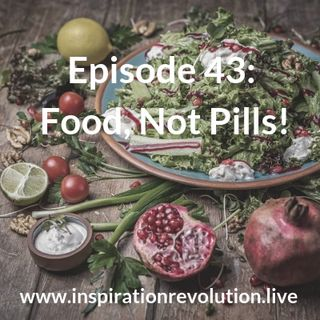 Episode 43 - Real Food! Not Pills 💊