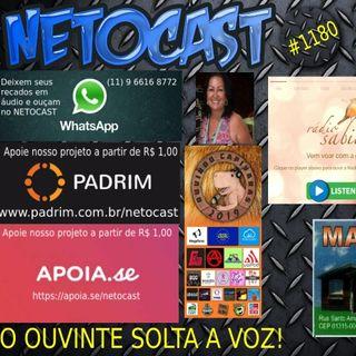 NETOCAST 1180 DE 18/08/2019 - O OUVINTE SOLTA A VOZ!
