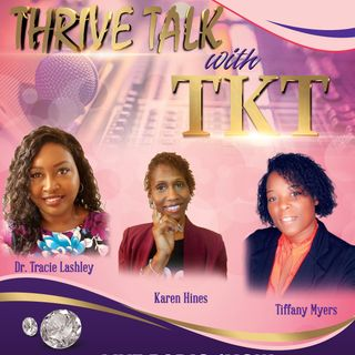 Welcome to THRIVE Talk with TKT International Radio Show