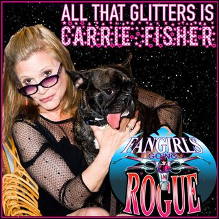 #40: All That Glitters Is Carrie Fisher