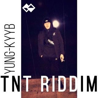 YUNG KYYB - TNT RIDDIM (Freestyle)