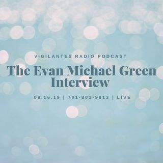 The Evan Michael Green Interview.