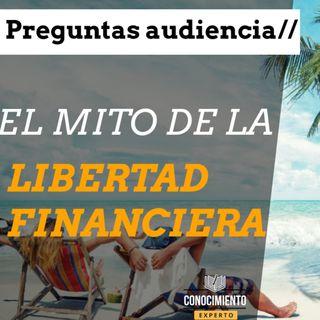 El Mito de la Libertad Financiera - Episodio exclusivo para mecenas