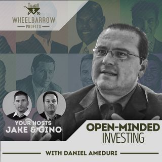 Open-Minded Investing with Daniel Ameduri