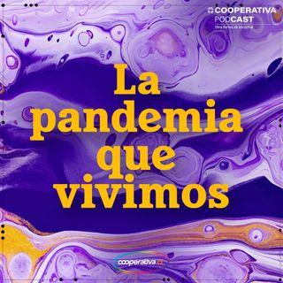 La Pandemia que Vivimos