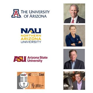 AZ TECHCAST Dr Robert Robbins with UA Dr Rita Cheng with NAU and Dr Michael Crow with ASU