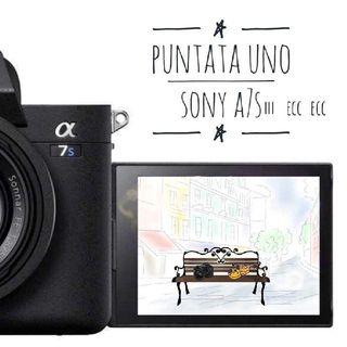 Puntata Uno - Sony Alpha 7s