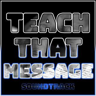Teach That Message (Soundtrack)