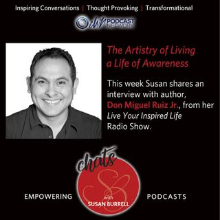 Susan shares an interview with Don Miguel Ruiz, Jr. from her radio show Living Your Inspired Life.
