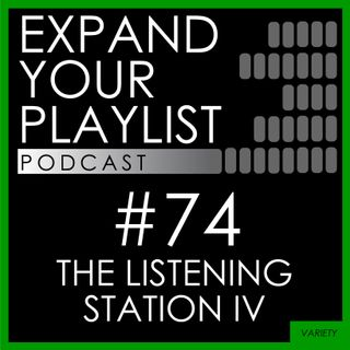 #74: The Listening Station IV