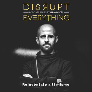 Aprendiendo a morir - Disrupt Everything #152