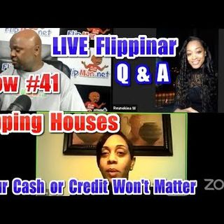 Flipping Houses | Live Show #41 Flippinar: House Flipping With No Cash or Credit 02-08-18