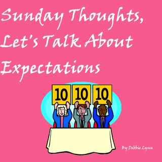 Sunday Thoughts, Let's Talk About Expectations