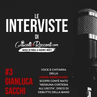 Interviste | AscoltieRacconti.com | #3 Gianluca Sacchi (Vinnie Jonez Band)