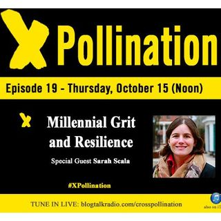 XPollination (Ep. 19) - Millennial Grit and Resilience