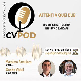 CVPOD - Attenti a Quei Due Ep  10 - Tassi Negativi e Rincari nei servizi Bancari