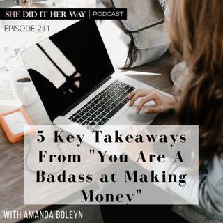 "SDH211: 5 Key Takeaways From ""You Are A Badass at Making Money"" with Amanda Boleyn"