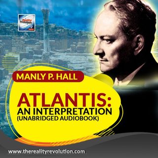Atlantis: An Interpretation By Manly P Hall (Unabridged Audiobook)
