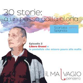 2 - Libero Grassi e le pantofole che misero paura alla mafia
