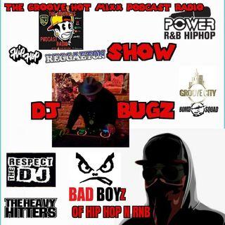 THE GROOVE HOT MIXX PODCAST RADIO GROOVE CITY BOMB SQUADS DJ BUGZ