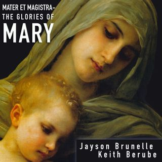 Episode 25: Mary, Mother of God: Foundations in Scripture and Tradition (May 9, 2019)
