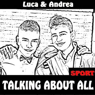 Talking About All Andrea e Luca ci presentiamo