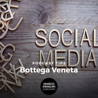 "Podcast Tips ""Bottega Veneta"""