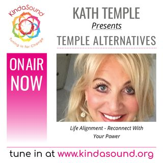 Life Alignment | Temple Alternatives with Kath Temple