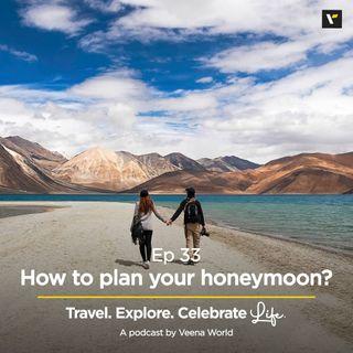 Ep 33: How to plan your honeymoon?